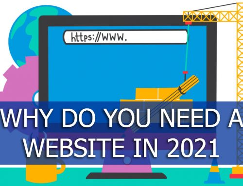 Top Reasons why you need a website in 2021 to grow your business